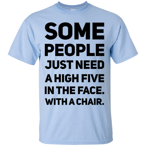 Some people just need a high five in the face. with a chair. T-Shirt