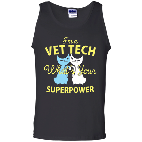 I'm a Vet Tech What's Your Superpower 100% Cotton Tank Top
