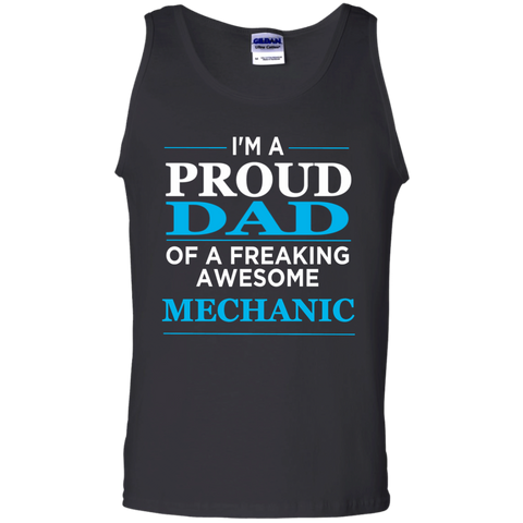 I'm A Proud Dad of freaking awesome Mechanic  Tank Top