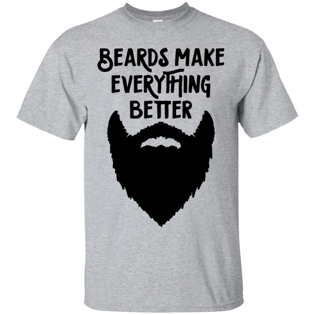 Beards make everything Better T-Shirt