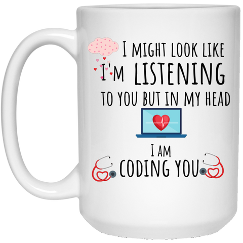 I might look like i am listening  15 oz. White Mug