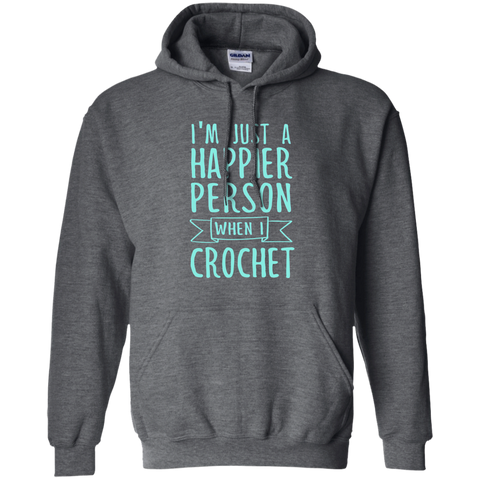 I'm Just a Happier Person When I Crochet Pullover Hoodie 8 oz