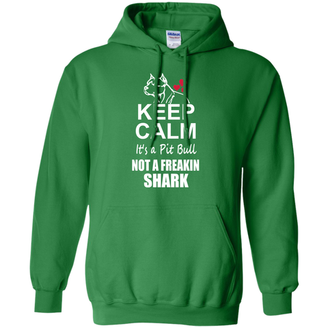 Keep Calm its a Pit Bull not a Freaking Shark Pullover Hoodie 8 oz