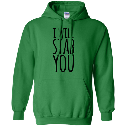 I Will stab You Hoodie