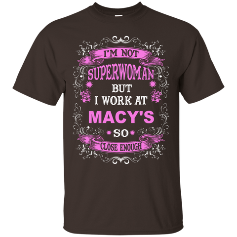 I'm not Superwoman but I work at Macy's so close enough  T-Shirt