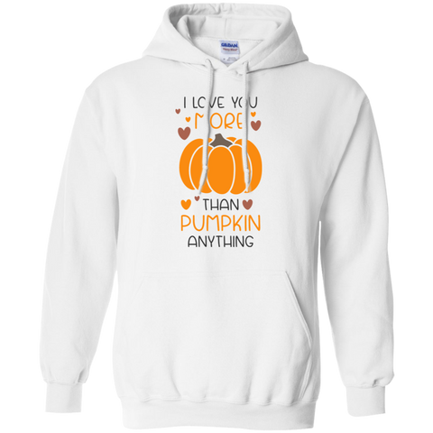 I love you more than pumpkin anything Hoodies