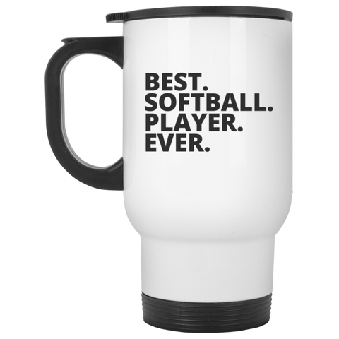 Best. Softball. Player. Ever  White Travel  Mug