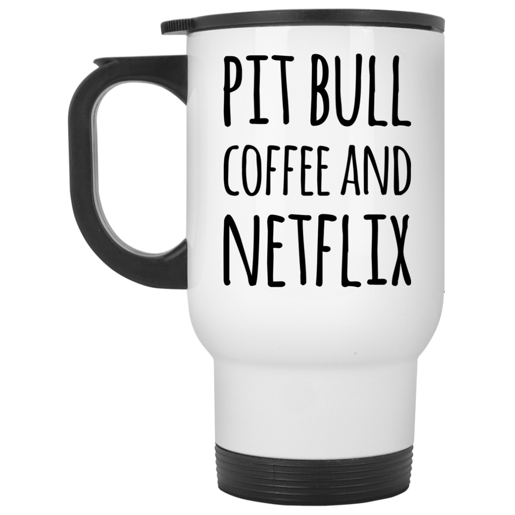 Pitbull Coffee and Netflix  Travel  Mug