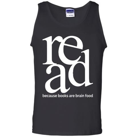 Read because books are brain food 100%  Cotton Tank Top