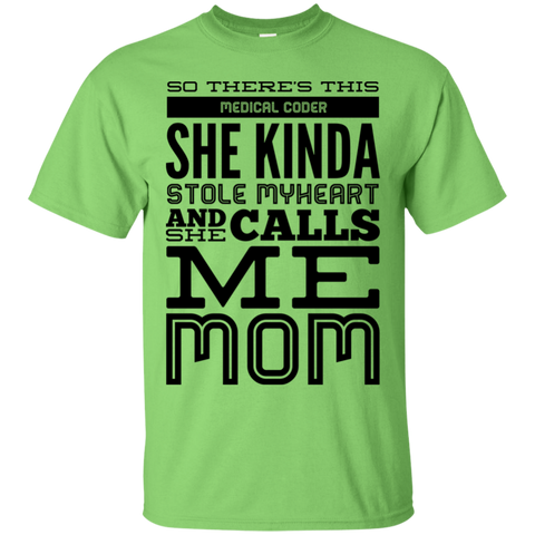 There's this Medical Coder she kinda stole my heart calls me Mom  T-Shirt