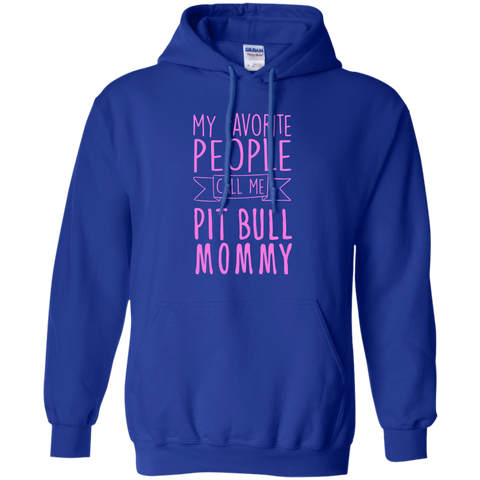 My Favorite People call me Pit Bull Mommy  Hoodie