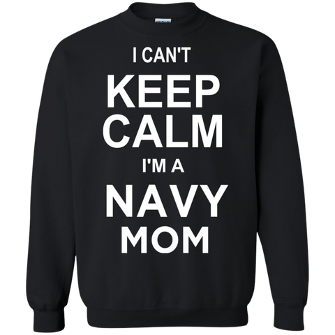 I cant Keep Calm I'm a Navy Mom Pullover Sweatshirt  8 oz