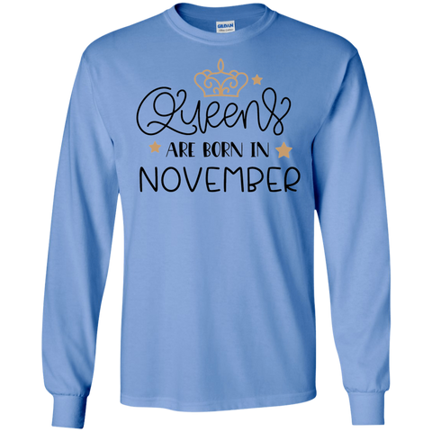 Queens are born in November  LS Tshirt