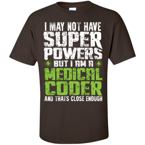 I May not have Superpowers But I am a Medical Coder  T-Shirt