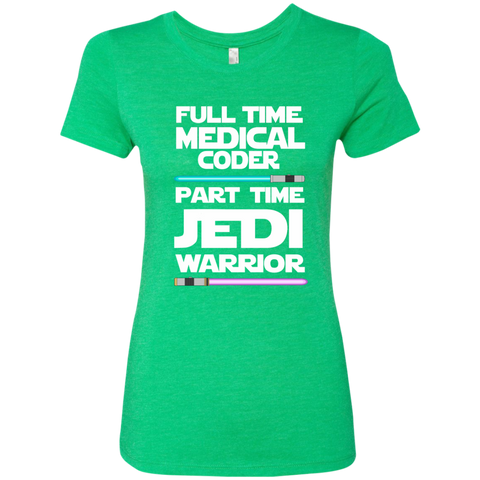 Full Time Medical Coder Part Time Jedi Warrior Next Level Ladies Triblend T-Shirt