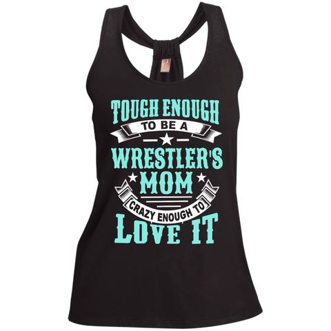 Tough Enough to be a Wrestler's Mom Crazy Enough to Love It Ladies Shimmer Loop Back Tank