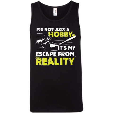 Its not just a Hobby Its My Escape from Reality 100%  Ringspun Cotton Tank Top