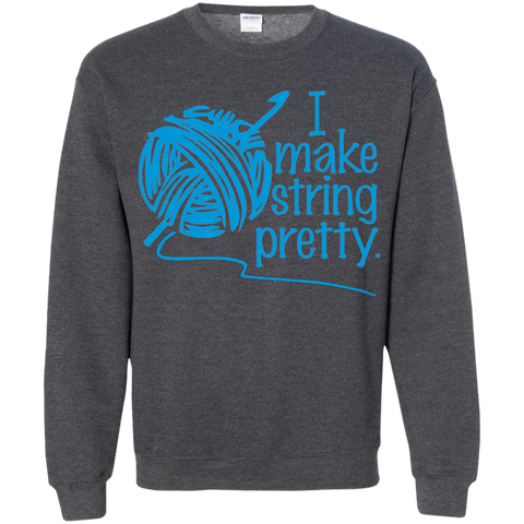 I Make String Pretty  Sweatshirt
