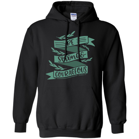 Be Strong  & Courages Hoodie 8 oz.