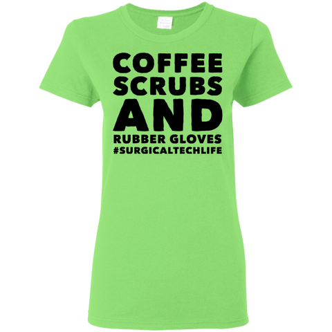 Coffee Scrubs and Rubber Gloves #surgicaltechlife  Ladies Tshirt