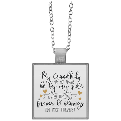 My Grandkids may not always be by my side but they're forever & always in my heart Square Necklace