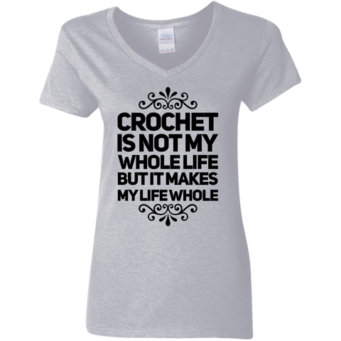 Crochet is not my wholelife but it makes my life whole 5.3 oz. V-Neck T-Shirt