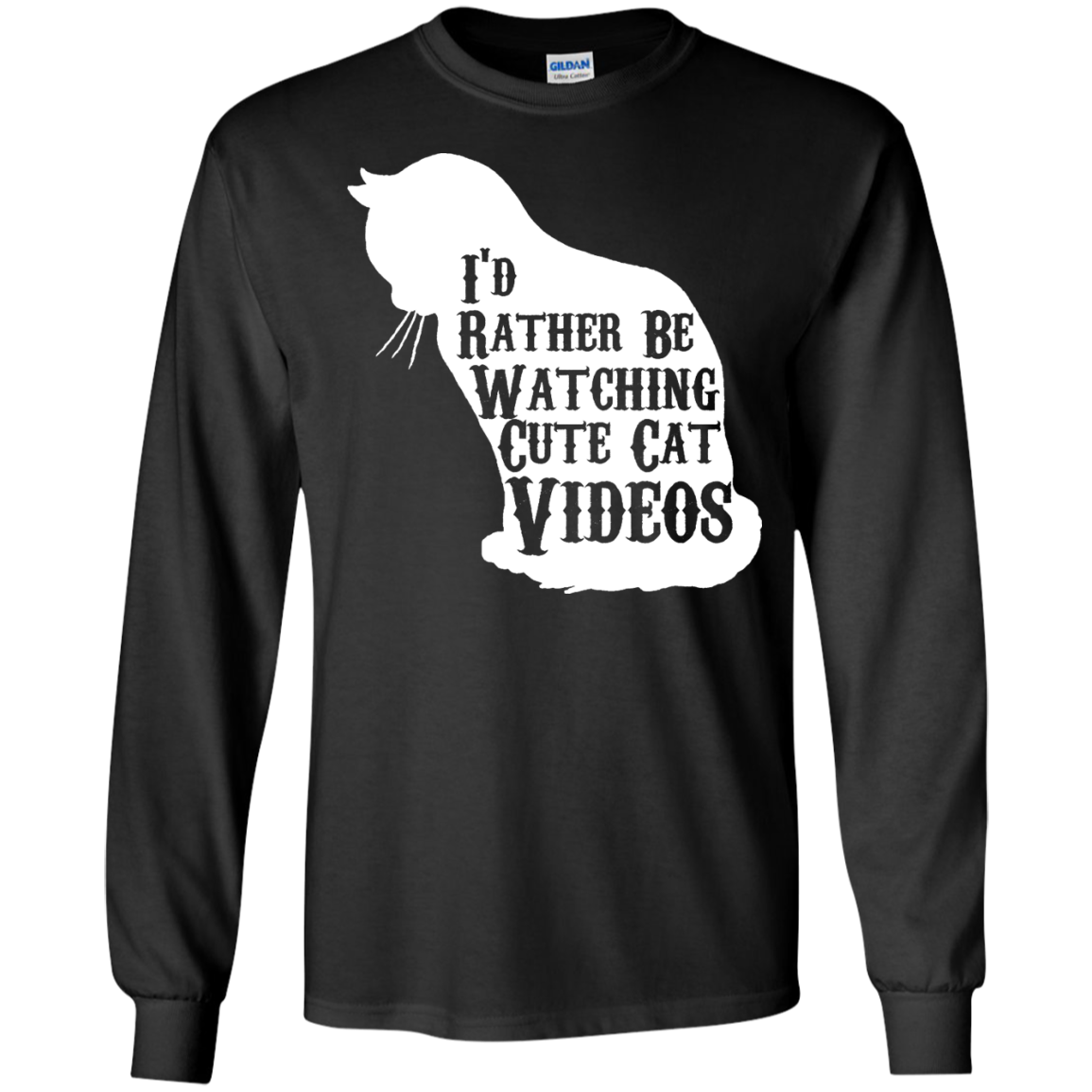 I'd rather be watching cute cat videos LS Ultra Cotton Tshirt