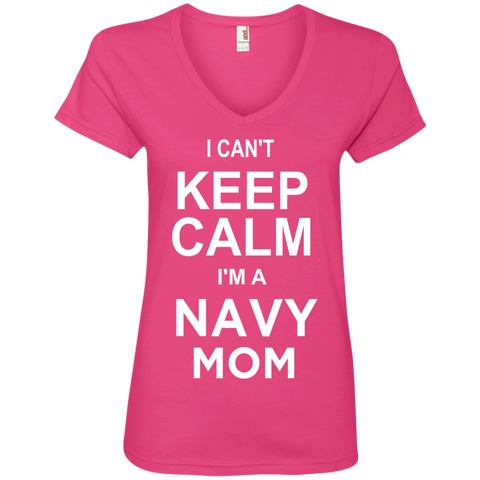 I cant Keep Calm I'm a Navy Mom  Ladies  V-Neck Tee