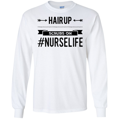 Hair Up scrubs on #nurselife LS Tshirt