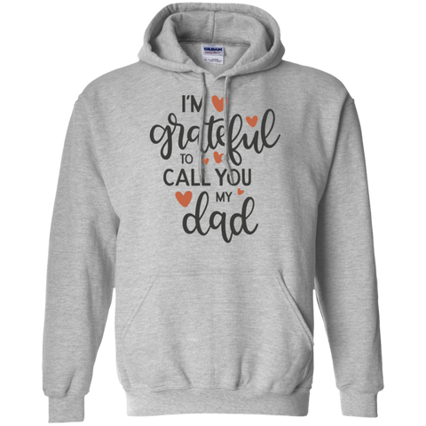 I'm grateful to call you my dad   Hoodie