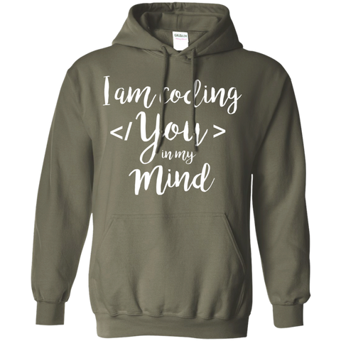 I am coding You in my Mind  Hoodie 8 oz