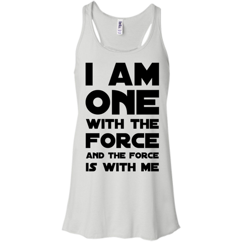 I am one with the force and the force is with me Flowy Racerback Tank