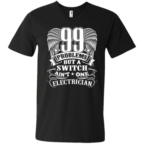 99 Problems but a switch ain't one Electrician  Men's Printed V-Neck T