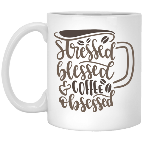 Stressed Blessed coffee obsessed  11 oz. White Mug