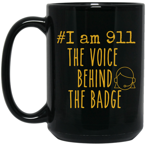 #iam 911 The Voice behind the badge 15 oz. Black Mug