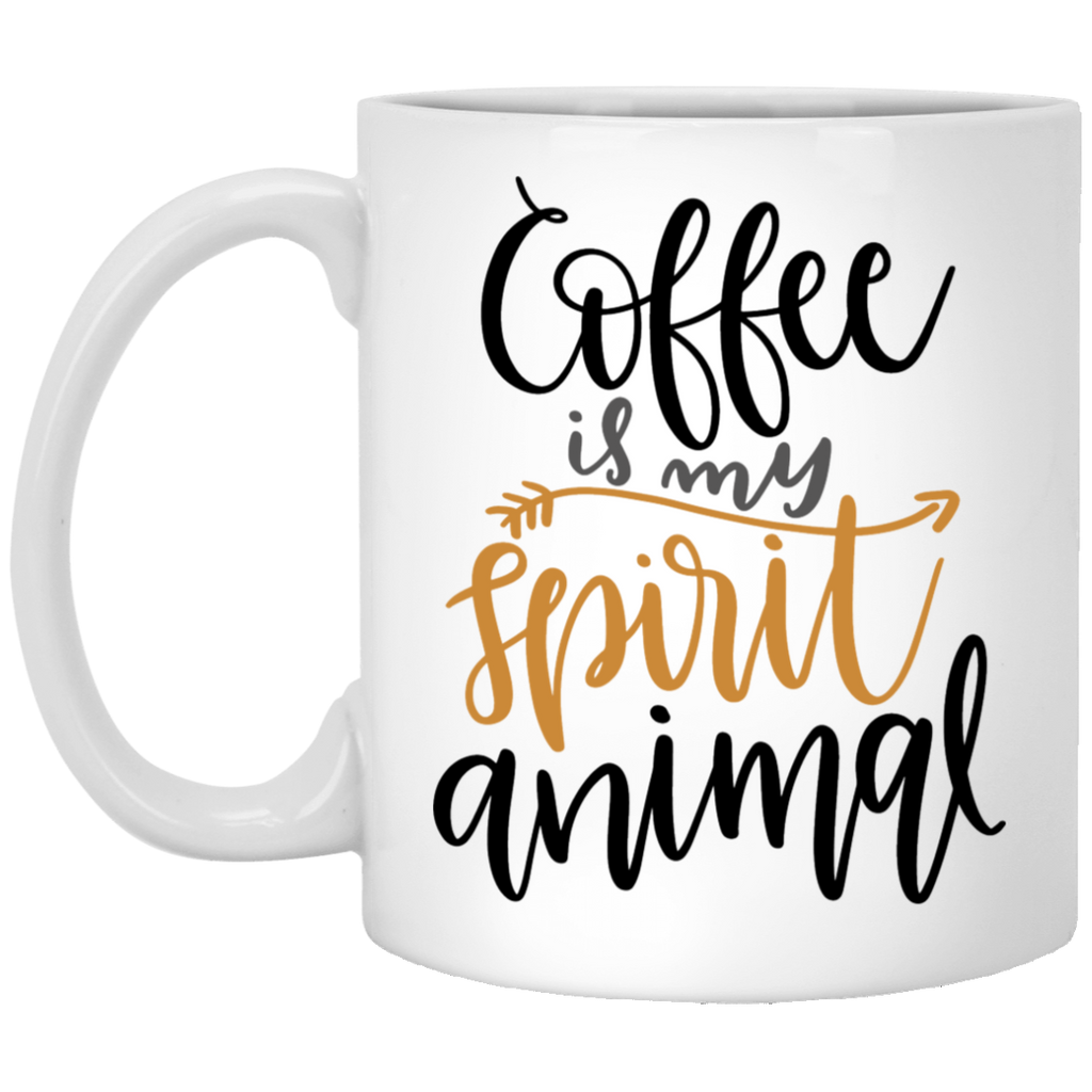 Coffee is my spirit animal   11 oz. White Mug