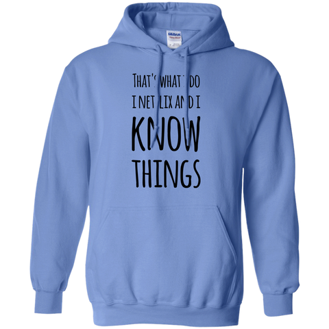 That's what i Do i netflix and i know things Hoodie