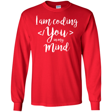 I am coding You in my Mind LS  Ultra Cotton Tshirt