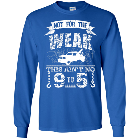Not for The Weak Tow Truck Driver LS Ultra Cotton Tshirt