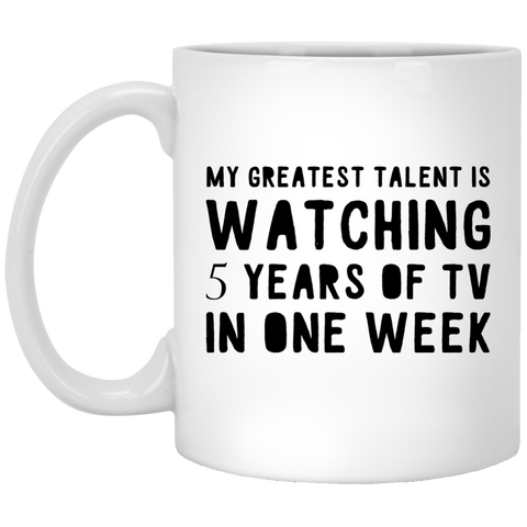 My Greatest talent is watching 5 years of Tv in one week  Mug