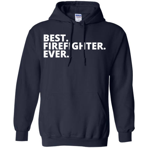 Best. Firefighter. Ever .   Hoodie