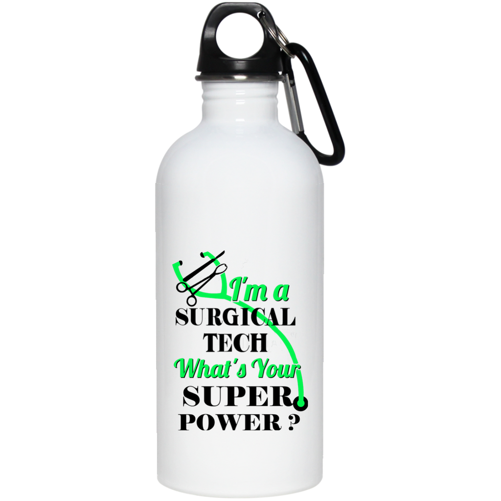 I'm a Surgical Tech What's Your Super power 20 oz Stainless Steel Water Bottle