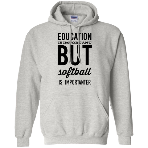 Education is important but softball is importanter   Hoodie