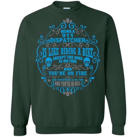Being A 911 Dispatcher is like riding a bike except the Bike is on Fire and You're on Fire Crewneck Pullover Sweatshirt  8 oz