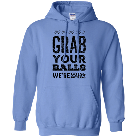 Grab your balls we're going bowling   Hoodie