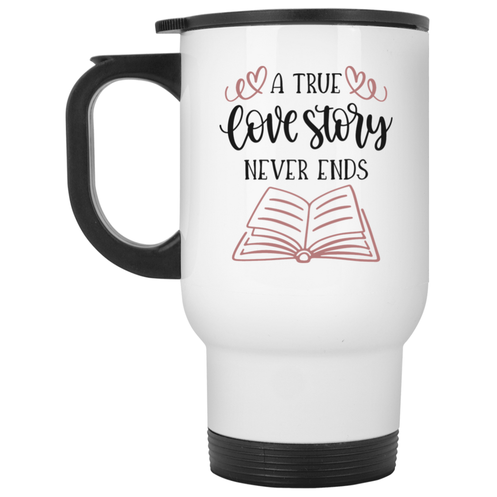A true love story never ends White Travel Mug