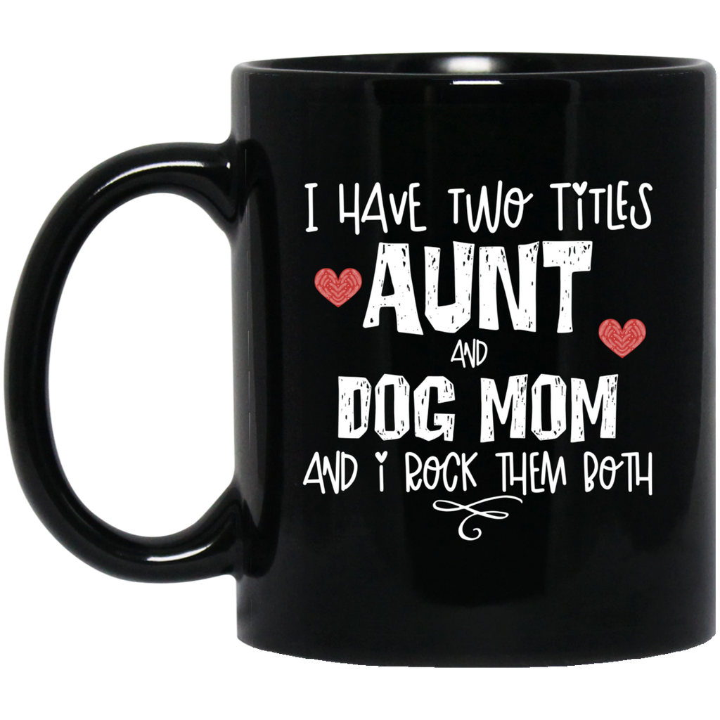 Aunt and dog mom  11 oz. Black Mug