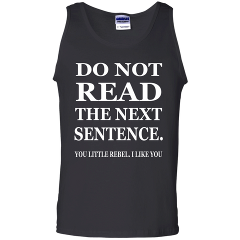 Do Not read The Next Sentence You Little Rebel , I like you Cotton Tank Top