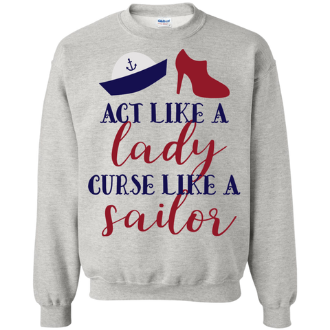 Act like a lady curse like a sailor  Sweatshirt