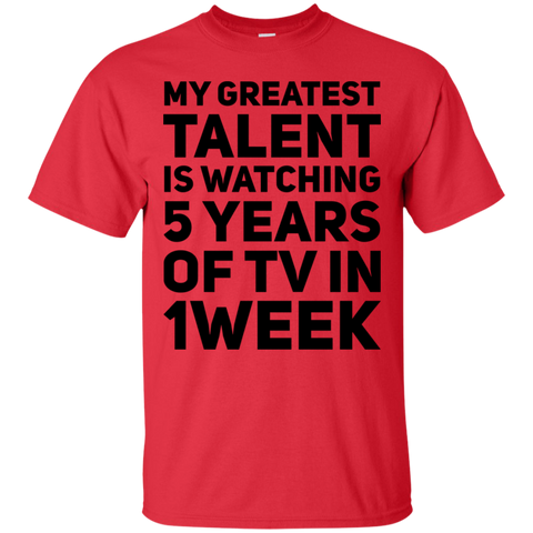My Greatest Talent is watching 5 years of TV in a 1 week  T-Shirt